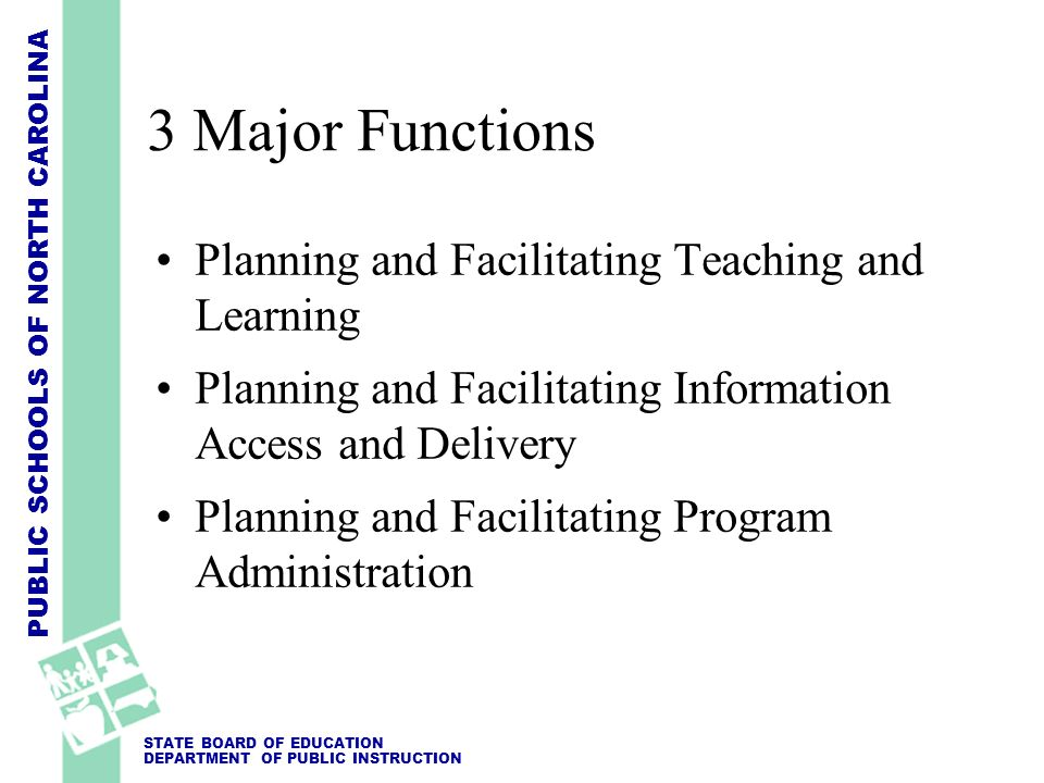3 Major Functions Planning and Facilitating Teaching and Learning
