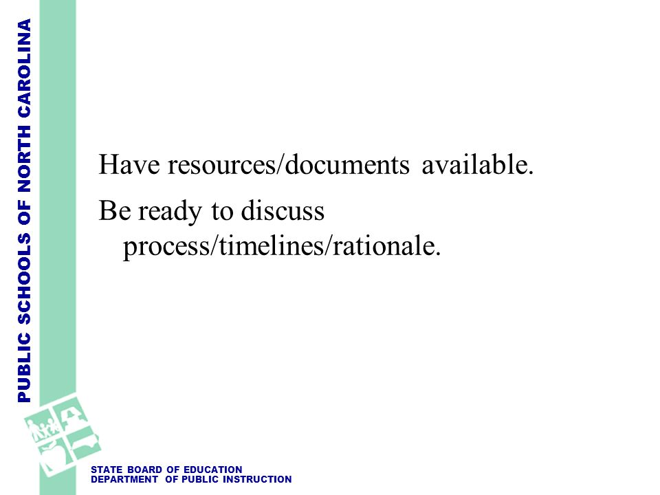 Have resources/documents available.