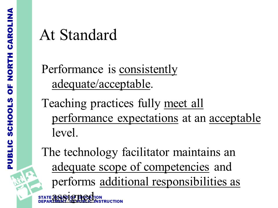 At Standard Performance is consistently adequate/acceptable.