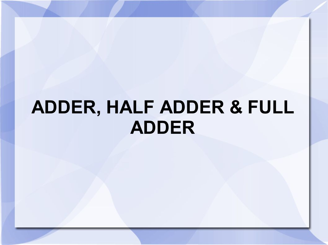Adder Half Full Ppt Download And Fulladder Circuits You Can Interact With The Two 1