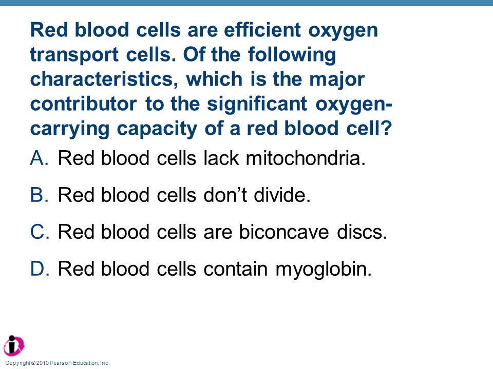 Red blood cells lack mitochondria. Red blood cells don't divide.