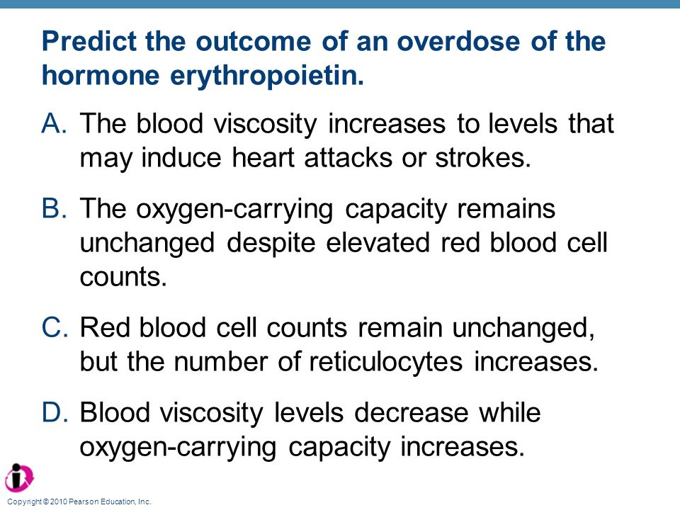 Predict the outcome of an overdose of the hormone erythropoietin.