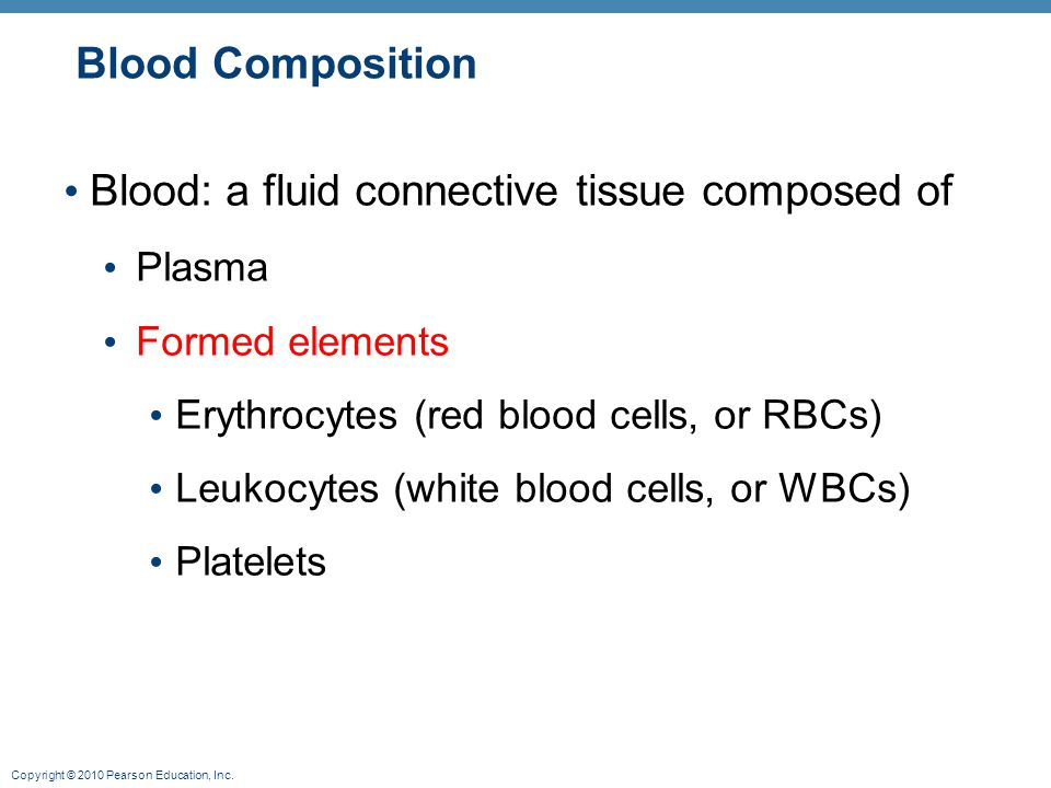 Blood: a fluid connective tissue composed of
