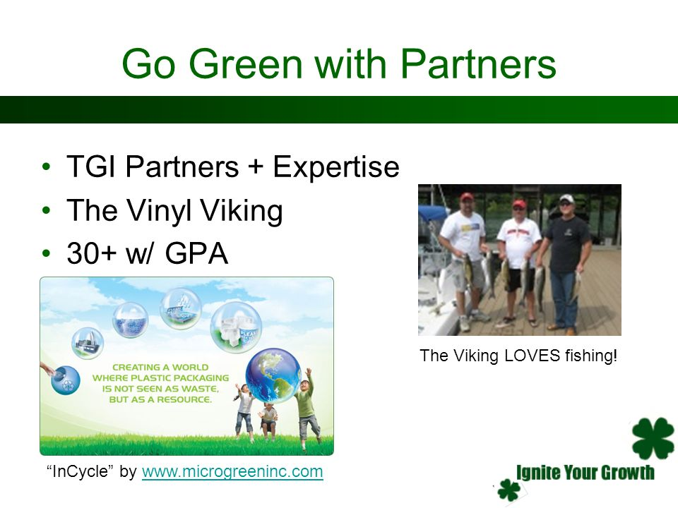 Go Green with Partners TGI Partners + Expertise The Vinyl Viking