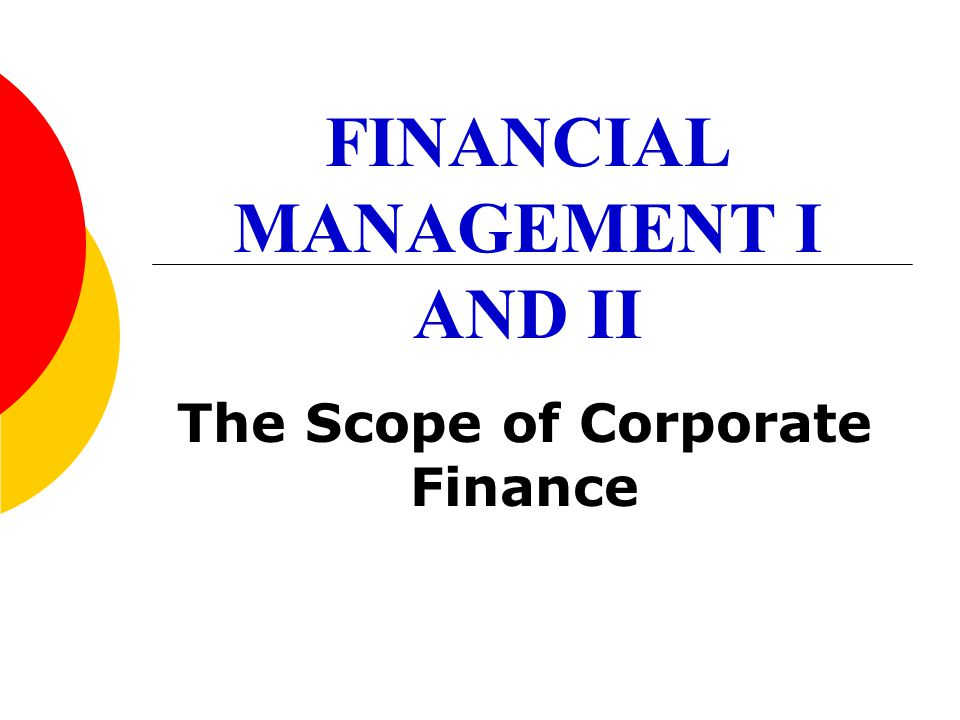 FINANCIAL MANAGEMENT I AND II