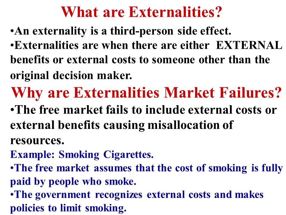 What are Externalities Why are Externalities Market Failures