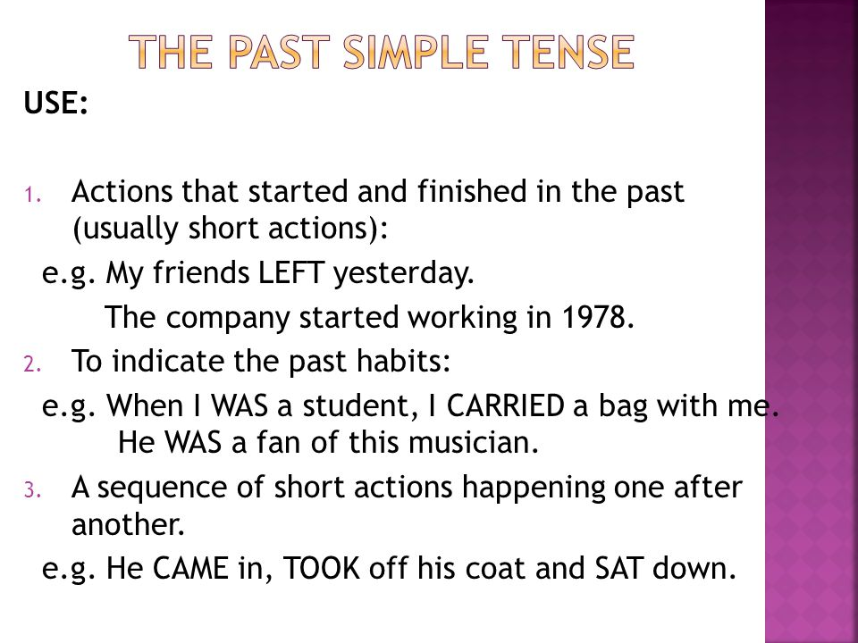 The past simple tense USE: