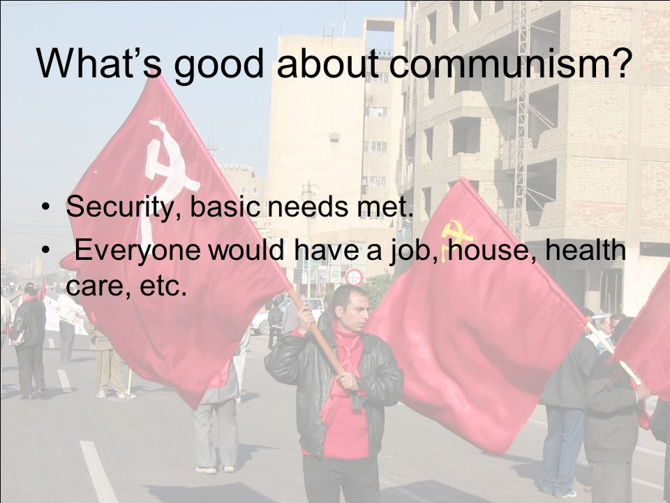 What's good about communism