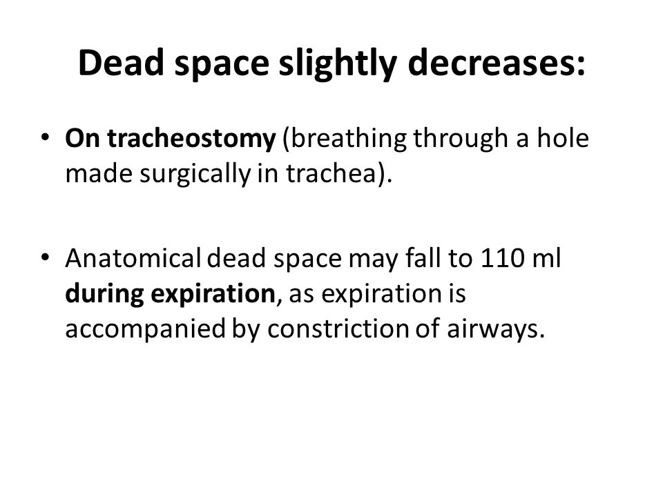 Dead space slightly decreases:
