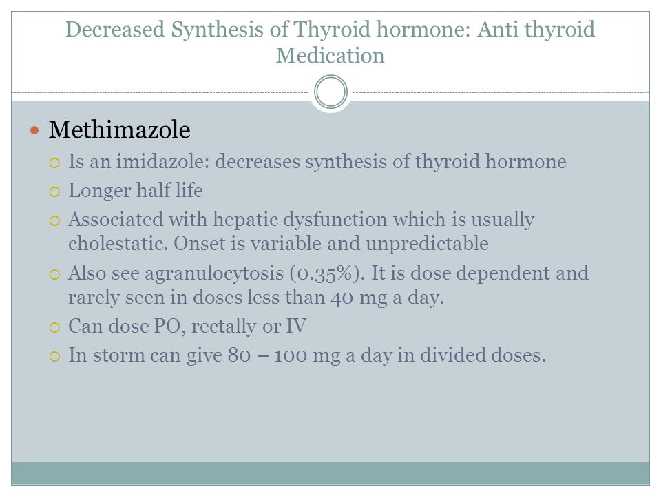 Decreased Synthesis of Thyroid hormone: Anti thyroid Medication