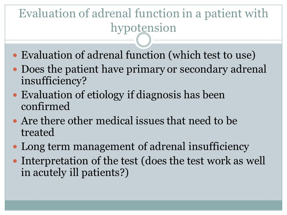 Evaluation of adrenal function in a patient with hypotension