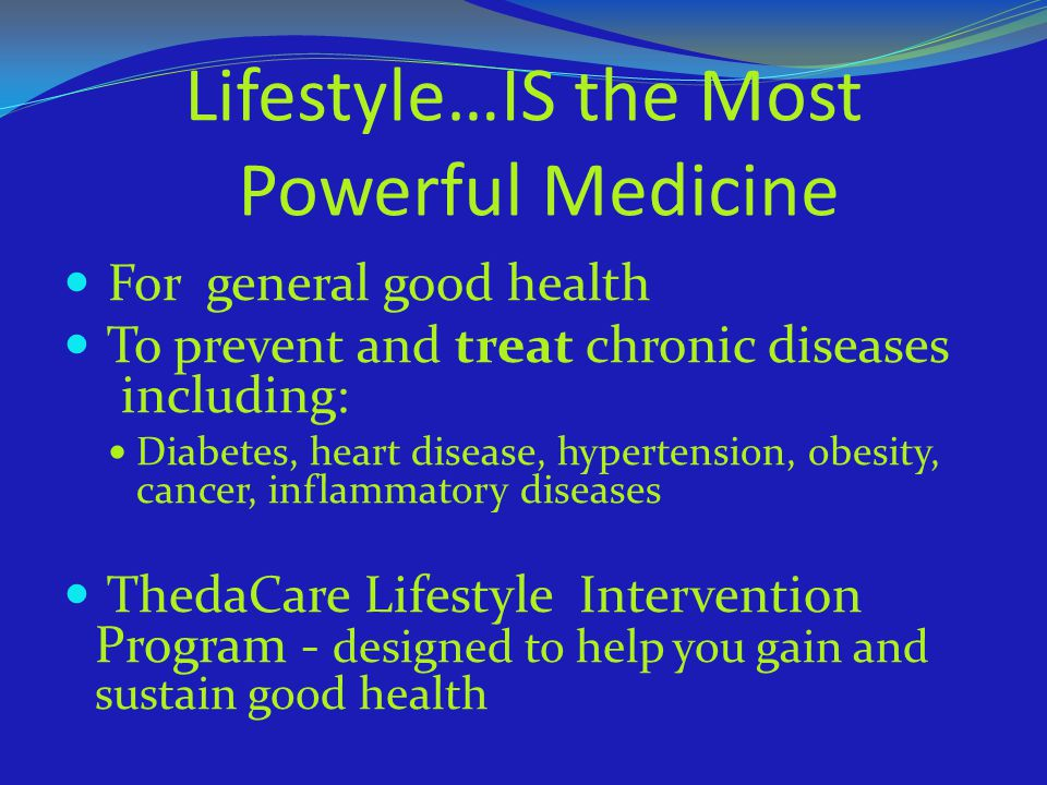 Lifestyle…IS the Most Powerful Medicine