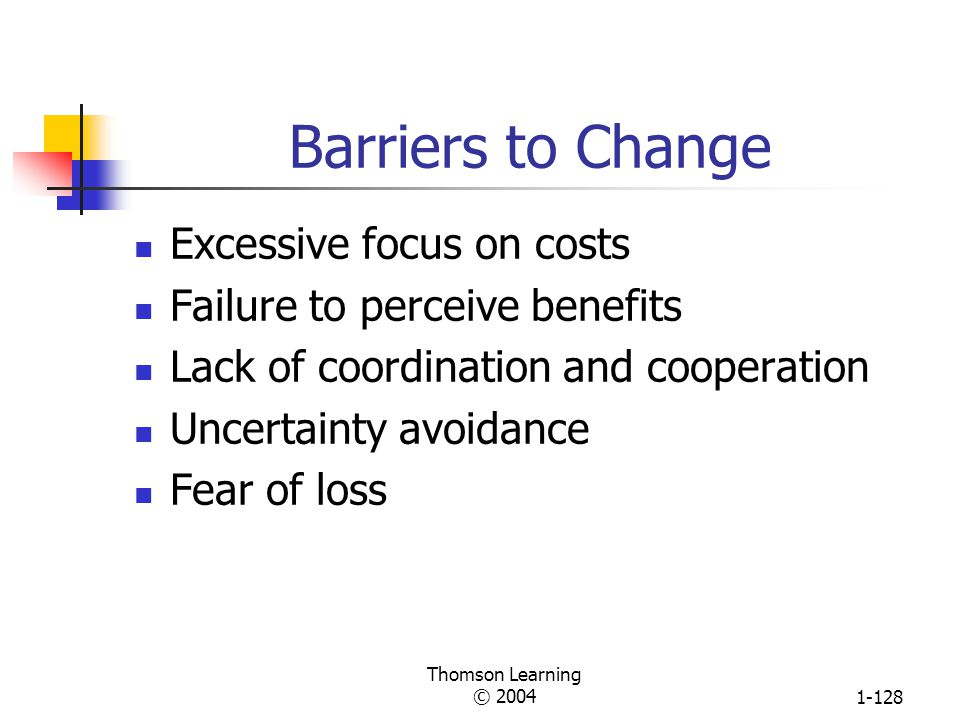 Barriers to Change Excessive focus on costs