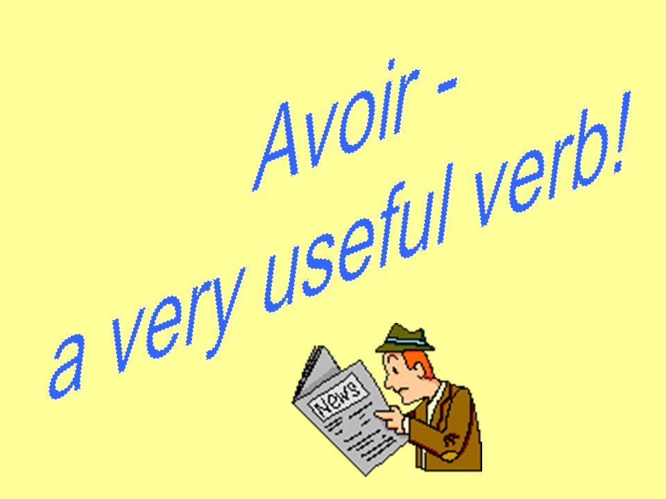 Avoir - a very useful verb!