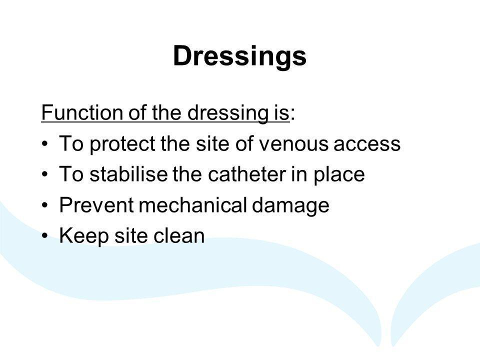 Dressings Function of the dressing is: