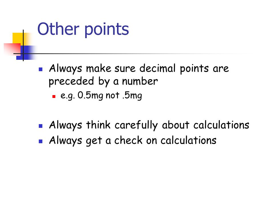 Other points Always make sure decimal points are preceded by a number