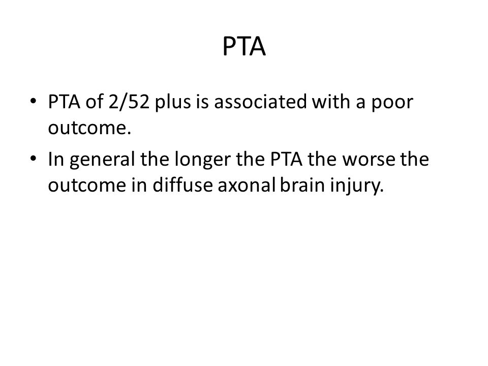 PTA PTA of 2/52 plus is associated with a poor outcome.