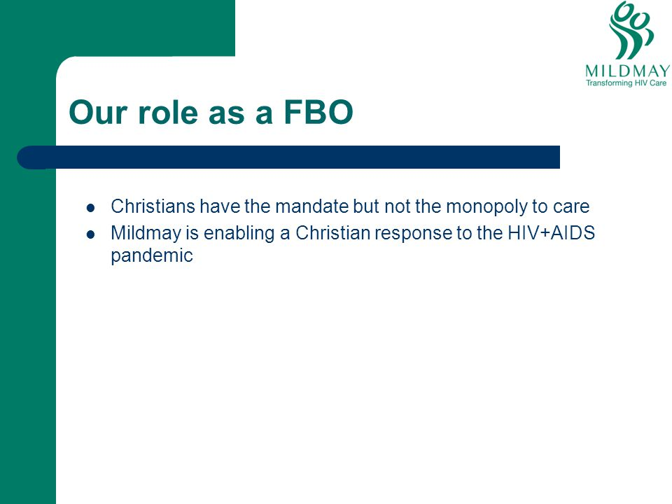 Our role as a FBO Christians have the mandate but not the monopoly to care.