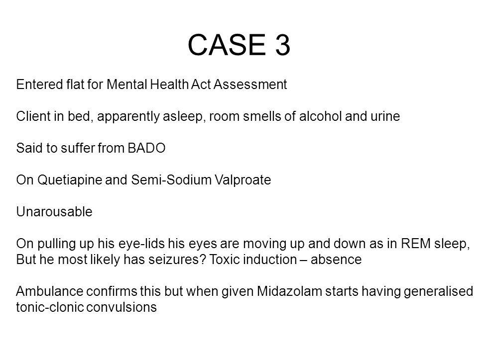 CASE 3 Entered flat for Mental Health Act Assessment