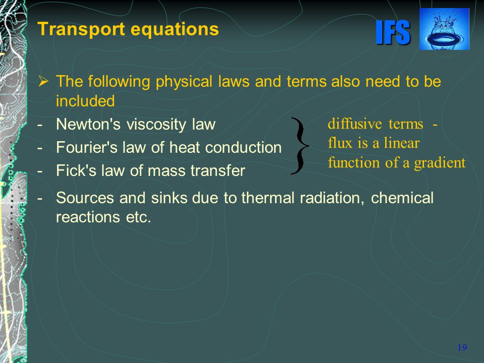 Transport equations The following physical laws and terms also need to be included. - Newton s viscosity law.