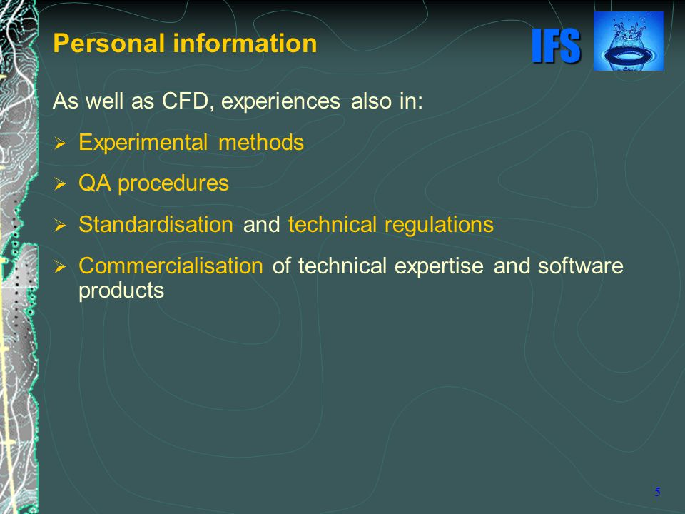 Personal information As well as CFD, experiences also in: