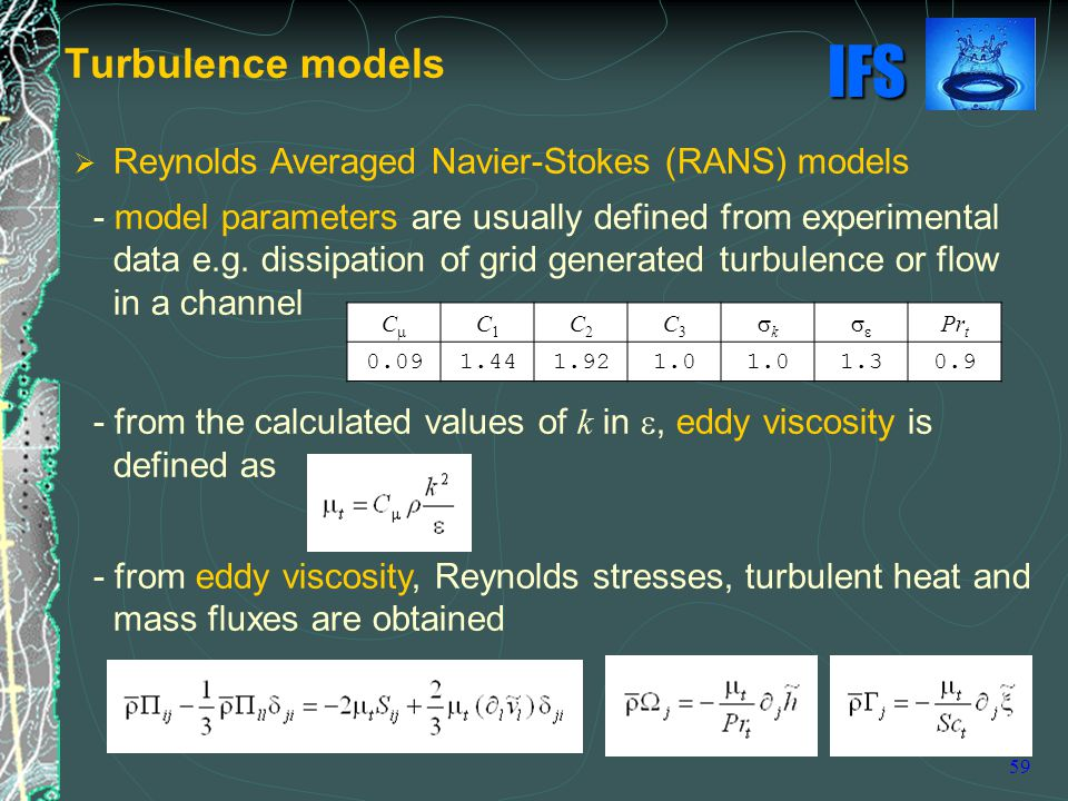 Turbulence models Reynolds Averaged Navier-Stokes (RANS) models