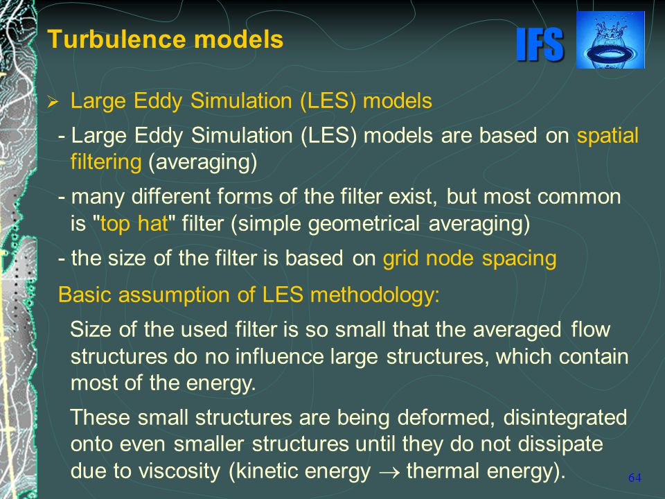 Turbulence models Large Eddy Simulation (LES) models