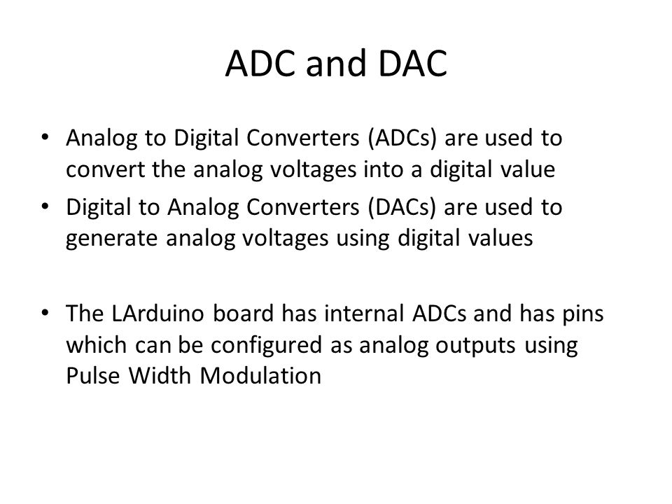 ADC and DAC Analog to Digital Converters (ADCs) are used to convert the analog voltages into a digital value.