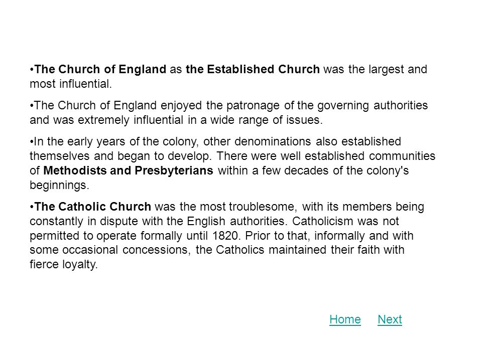 The Church of England as the Established Church was the largest and most influential.