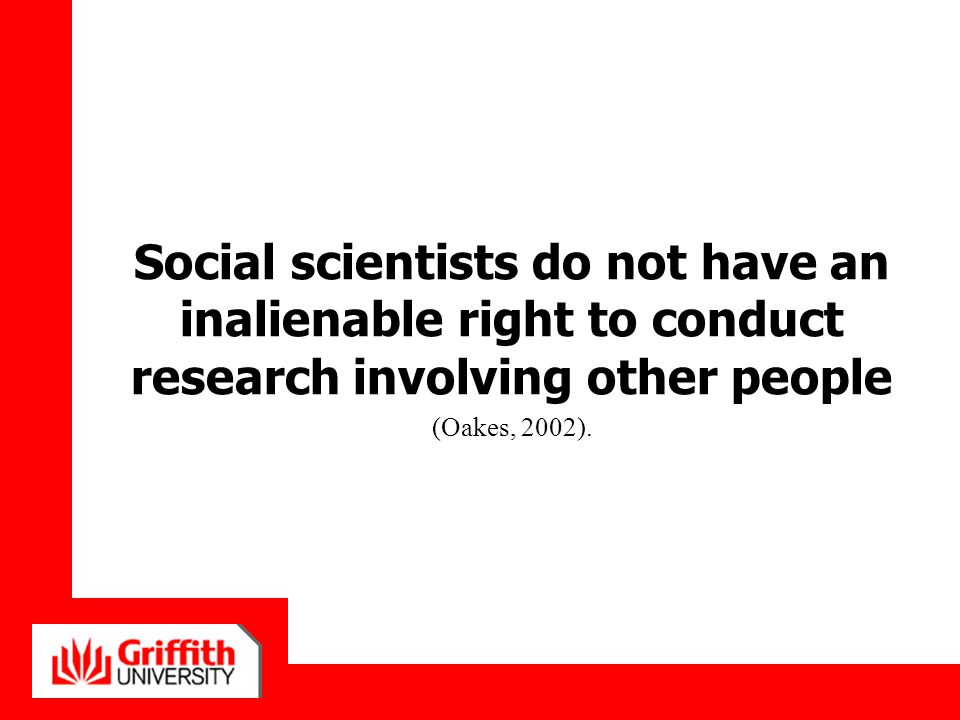 Social scientists do not have an inalienable right to conduct research involving other people
