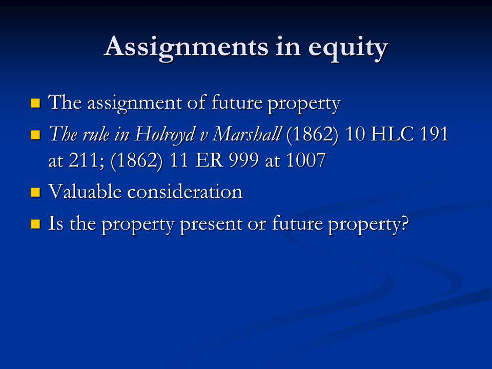 Assignments in equity The assignment of future property