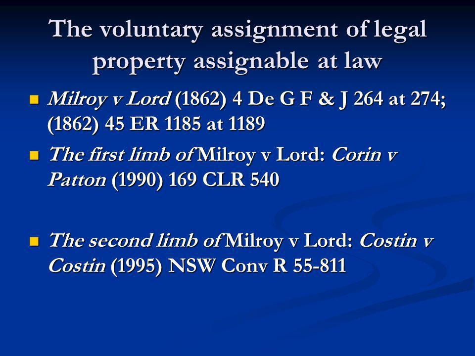 The voluntary assignment of legal property assignable at law