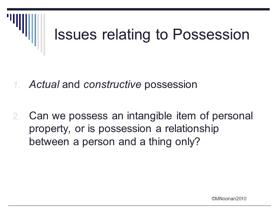 Issues relating to Possession