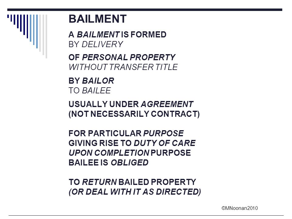 BAILMENT A BAILMENT IS FORMED BY DELIVERY OF PERSONAL PROPERTY