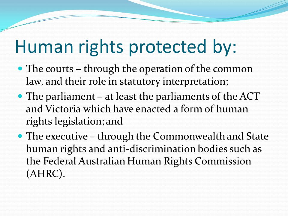 Human rights protected by: