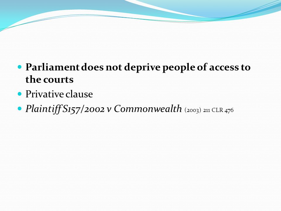 Parliament does not deprive people of access to the courts
