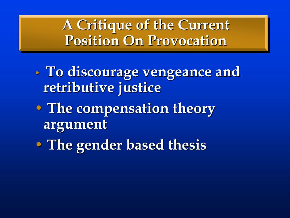 A Critique of the Current Position On Provocation