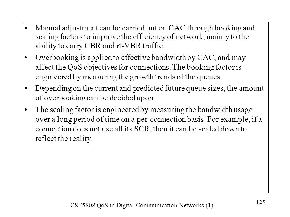 Manual adjustment can be carried out on CAC through booking and scaling factors to improve the efficiency of network, mainly to the ability to carry CBR and rt-VBR traffic.