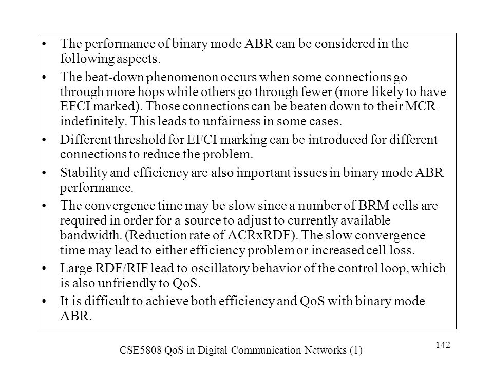 The performance of binary mode ABR can be considered in the following aspects.