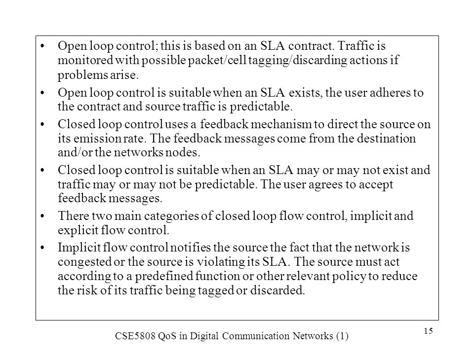 Open loop control; this is based on an SLA contract