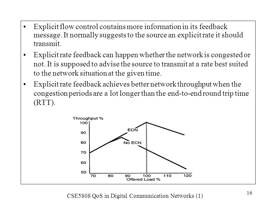 Explicit flow control contains more information in its feedback message. It normally suggests to the source an explicit rate it should transmit.