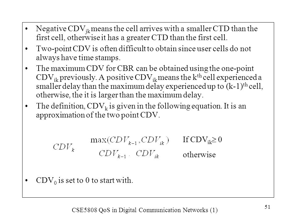 Negative CDVjk means the cell arrives with a smaller CTD than the first cell, otherwise it has a greater CTD than the first cell.