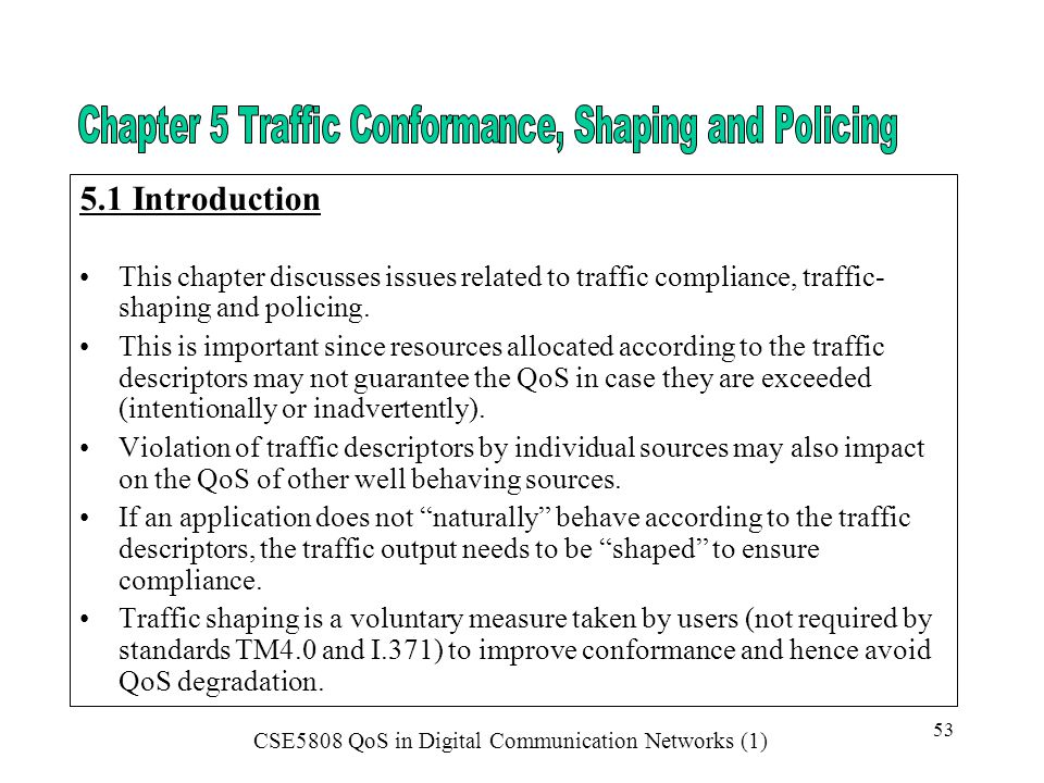 5.1 Introduction This chapter discusses issues related to traffic compliance, traffic- shaping and policing.