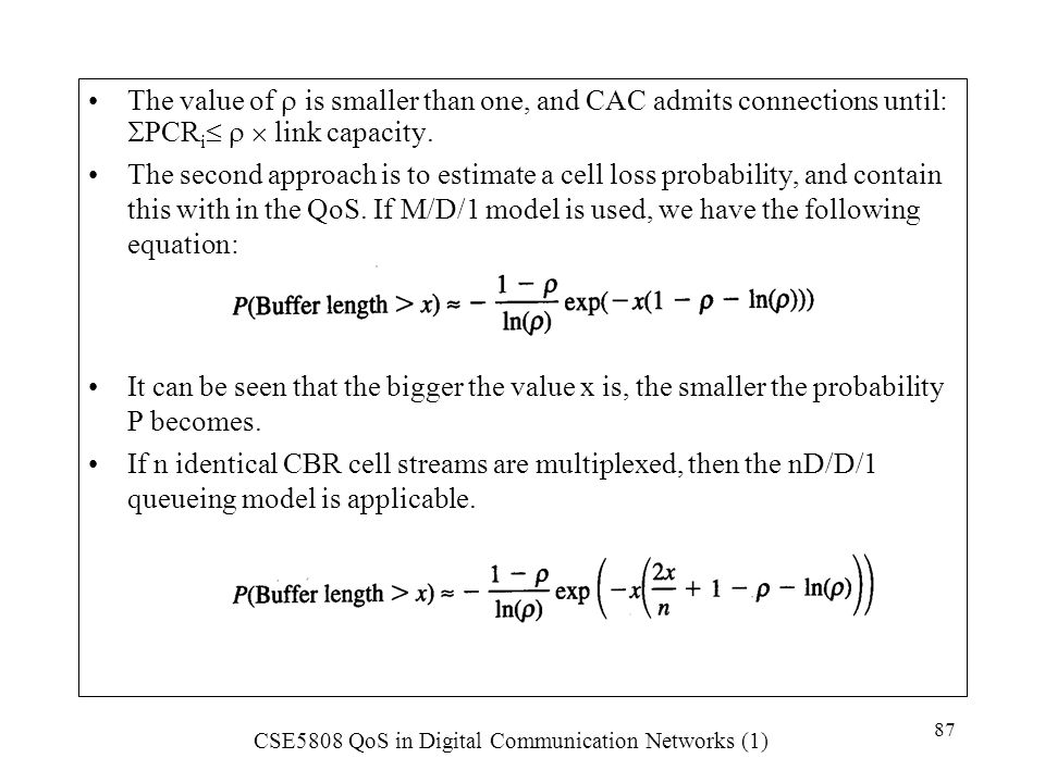 The value of  is smaller than one, and CAC admits connections until: PCRi   link capacity.