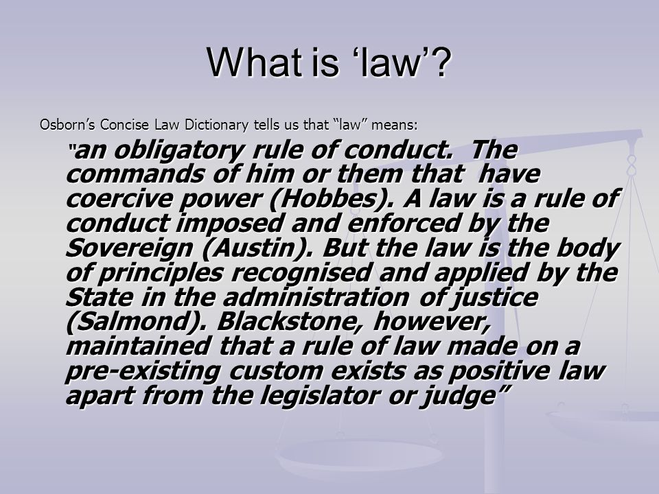 What is 'law' Osborn's Concise Law Dictionary tells us that law means: