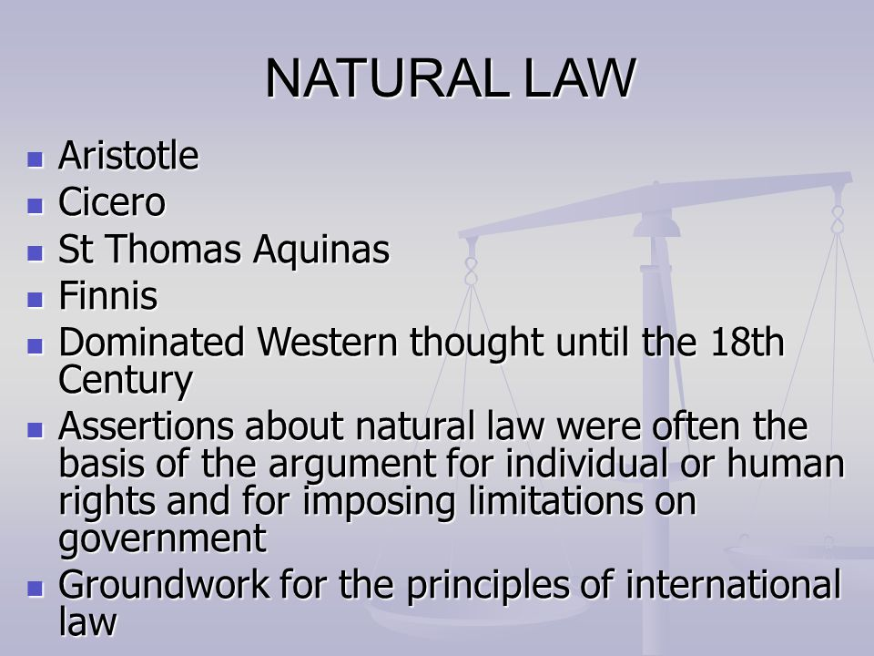 NATURAL LAW Aristotle Cicero St Thomas Aquinas Finnis