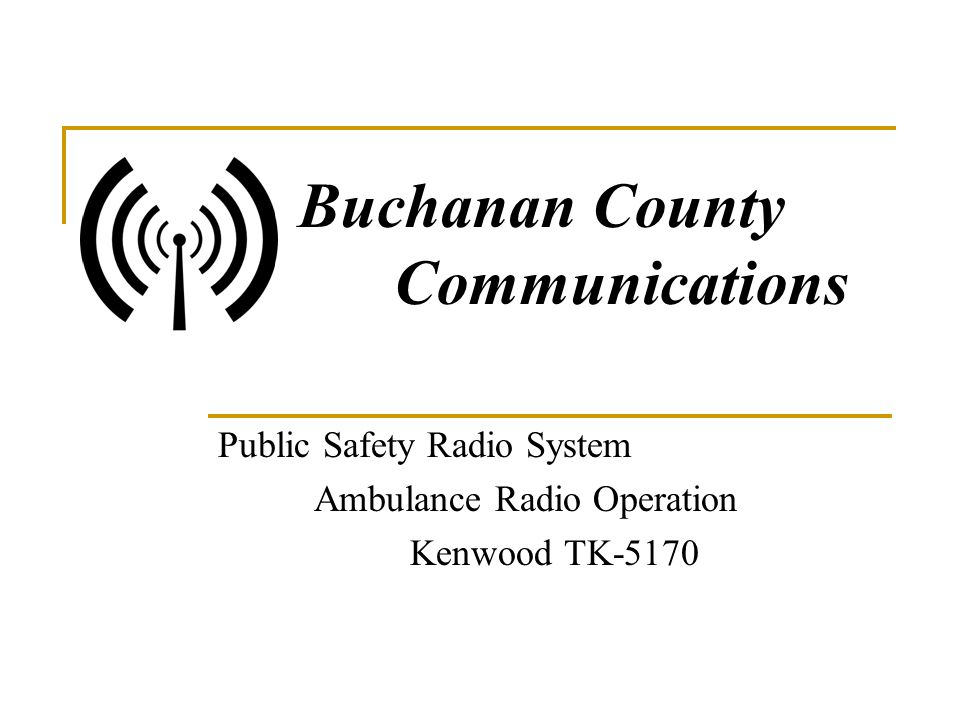 Public Safety Radio System Ambulance Radio Operation Kenwood TK-5170