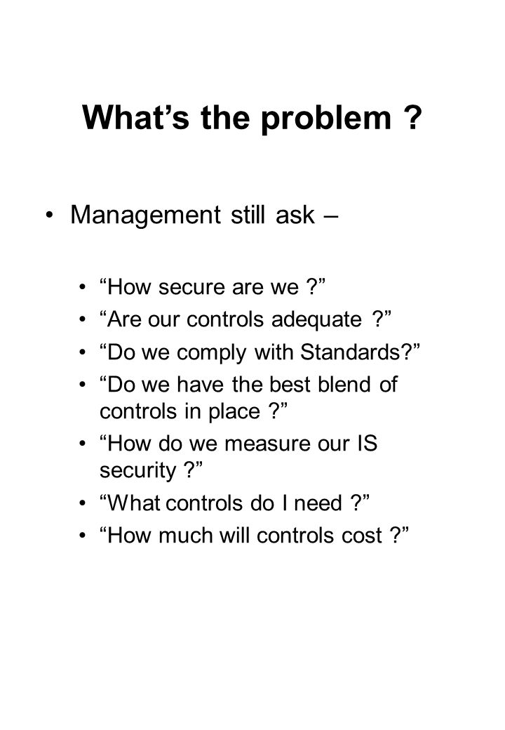 What's the problem Management still ask – How secure are we