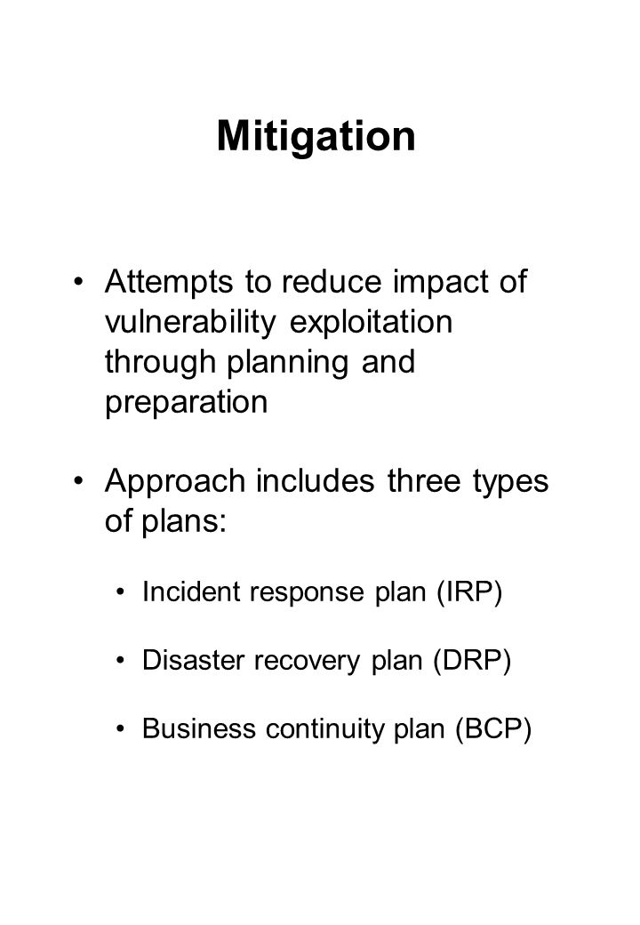 Mitigation Attempts to reduce impact of vulnerability exploitation through planning and preparation.