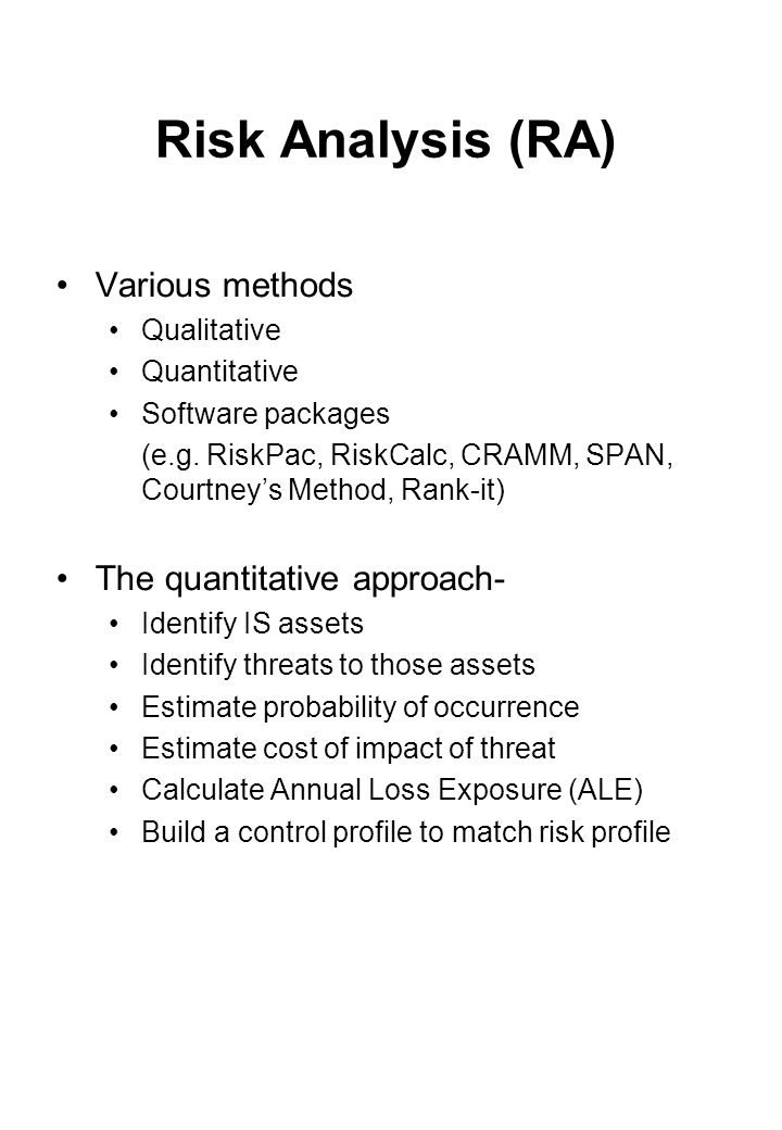 Risk Analysis (RA) Various methods The quantitative approach-